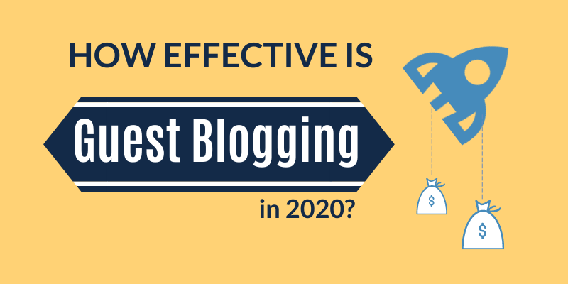 Hero image for How effective is guest blogging in 2020?